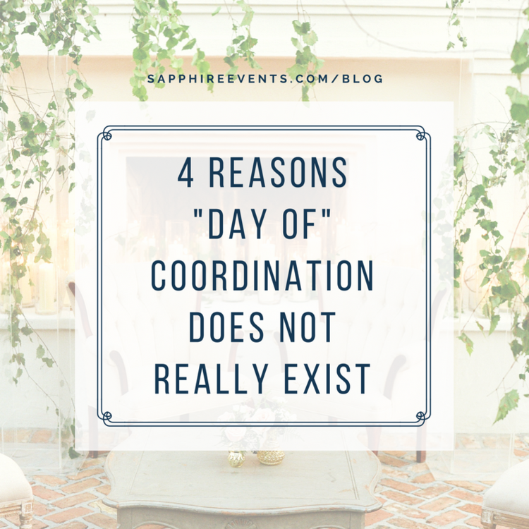 "4 Reasons Wedding ""Day of"" Coordination Does Not Actually Exist"