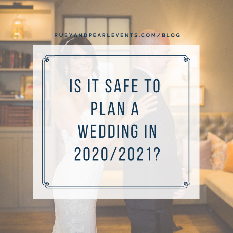 Is It Safe to Plan a Wedding in 2020/2021?